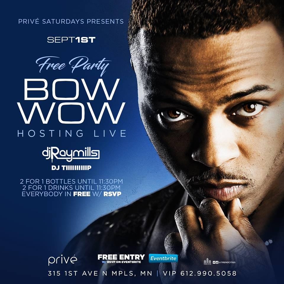 Privé Minneapolis Presents the FREE PARTY Hosted by Bow Wow Saturday September 1st!