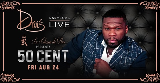 50 Cent Live at Drai's Las Vegas Friday Aug. 24th